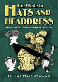 The Mode in Hats and Headdress: A Historical Survey with 198 Plates Cover