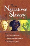 Three Narratives of Slavery: Narrative of Sojourner Truth/Incidents in the Life of a Slave Girl/The History of Mary Prince: A West Indian Slave Nar