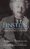 Einstein on Cosmic Religion and Other Opinions and Aphorisms