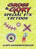 Gross & Gory Special F/X Tattoos