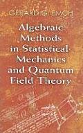 Algebraic Methods in Statistical Mechanics & Quantum Field Theory