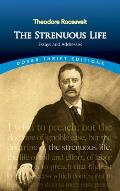 The Strenuous Life: Essays and Addresses (Thrift Edition)