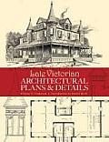 Late Victorian Architectural Plans & Det