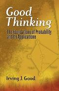 Good Thinking Foundations Of Probability & Its Applications