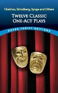 Twelve Classic One-act Plays (10 Edition)