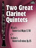 Two Great Clarinet Quintets: Mozart's Quintet in a Major, K.581 & Brahms's Quintet in B Minor, Op. 115
