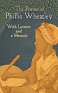Poems of Phillis Wheatley: With Letters and a Memoir (10 Edition)