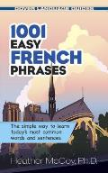 1001 Easy French Phrases 1001 Easy French Phrases