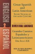 Great Spanish and Latin American Short Stories of the 20th Century/Grandes Cuentos Espanoles E Hispanoamericanos del Siglo XX: A Dual-Language Book (Dover Dual Language Spanish)