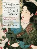 Dangerous Beauties and Dutiful Wives: Popular Portraits of Women in Japan, 1905-1925