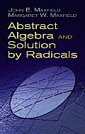 Abstract Algebra and Solution By Radicals (10 Edition)