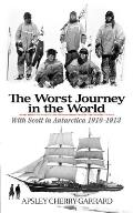 The Worst Journey in the World: With Scott in Antarctica 1910-1913 Cover
