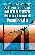 A First Look at Numerical Functional Analysis First Look at Numerical Functional Analysis Cover