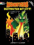 Monsters Destroyed My City! Stained Glass Coloring Book (Dover Coloring Books)