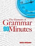 Elements of Grammar in 90 Minutes
