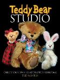Teddy Bear Studio: Create Your Own Handcrafted Heirlooms