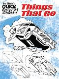 Tony Tallarico's Quick Draw Things That Go (Tony Tallarico's Quick Draw)