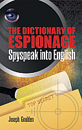 Dictionary of Espionage Spyspeak into English