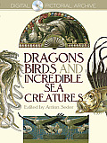 Dragons, Birds and Incredible Sea Creatures (Dover Pictorial Archive)