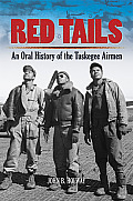 Red Tails An Oral History of the Tuskegee Airmen