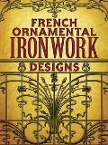 French Ornamental Ironwork Designs (Dover Books on Architecture) Cover