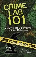 Crime Lab 101: 25 Different Experiments in Crime Detection (Dover Science Books for Children)