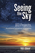 Seeing the Sky: 100 Projects, Activities & Explorations in Astronomy (Dover Books on Astronomy)
