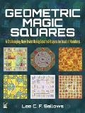 Geometric Magic Squares: A Challenging New Twist Using Colored Shapes Instead of Numbers Cover
