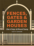 Fences, Gates and Garden Houses: A Book of Designs with Measured Drawings (Dover Architecture) Cover