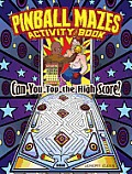 Pinball Mazes Activity Book: Can You Top the High Score? (Dover Children's Activity Books)