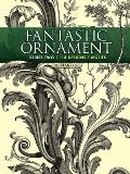 Fantastic Ornament, Series Two: 118 Designs and Motifs (Dover Pictorial Archives)