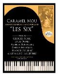 Caramel Mou and Other Great Piano Works of Les Six: Pieces by Auric, Durey, Honegger, Milhaud, Poulenc and Tailleferre