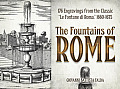 "The Fountains of Rome: Selected Plates from the Classic ""Le Fontane Di Roma,"" 1660-1675"
