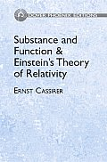 Substance and Function and Einstein's Theory of Relativity (Dover Phoenix Editions)