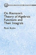 On Riemann's Theory of Algebraic Functions and Their Integrals: A Supplement to the Usual Treatises (Dover Phoenix Editions)