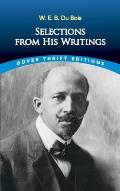 W. E. B. Du Bois: Selections from His Writings (Dover Thrift Editions)