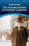 The Autobiography of Andrew Carnegie and His Essay The Gospel of Wealth