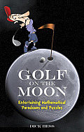 Golf on the Moon: Entertaining Mathematical Paradoxes and Puzzles (Dover Books on Mathematics)