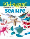 Kid-Agami -- Sea Life: Kiragami for Kids: Easy-To-Make Paper Toys