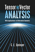 Tensor and Vector Analysis: With Applications to Differential Geometry