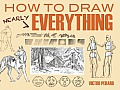 How to Draw Nearly Everything (Dover Art Instruction) Cover