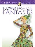 Creative Haven Flower Fashion Fantasies Coloring Book