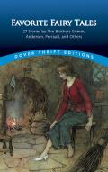 Favorite Fairy Tales: 27 Stories by the Brothers Grimm, Andersen, Perrault, and Others (Dover Thrift Editions)