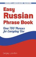 Easy Russian Phrase Book: Over 700 Phrases for Everyday Use (Dover Books on Language)