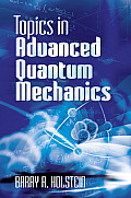 Topics in Advanced Quantum Mechanics (Dover Books on Physics)