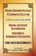 Original Bavarian Folktales: A Schonwerth Selection: Original Bayerische Volksmarchen - Ausgewahlte Schonwerth-Geschichten (Dover Dual Language German)