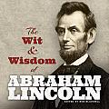 Abraham Lincoln's Wit & Wisdom