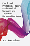 Problems in Probability Theory, Mathematical Statistics and Theory of Random Fun Cover