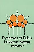 Dynamics of Fluids in Porous Media (Dover Books on Physics & Chemistry) Cover