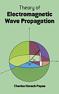 Theory of Electromagnetic Wave Propagation (Dover Books on Physics & Chemistry) Cover